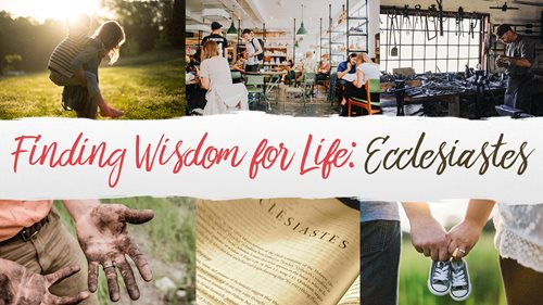 Finding Wisdom in Life: Ecclesiastes_img